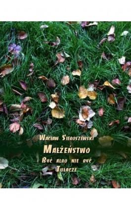 Małżeństwo - Wacław Sieroszewski - Ebook - 978-83-7950-704-7
