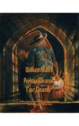 Piękna Eleanor. Fair Elenor - William Blake - Ebook - 978-83-7950-453-4