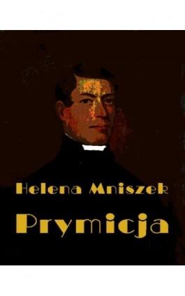 Prymicja - Helena Mniszek - Ebook - 978-83-7950-440-4