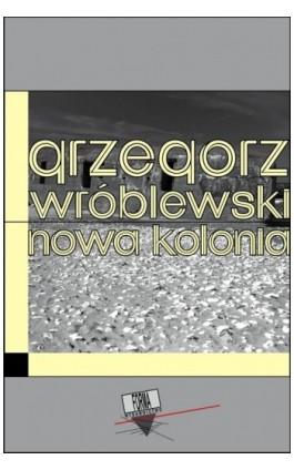 Nowa Kolonia - Grzegorz Wróblewski - Ebook - 978-83-66180-94-9