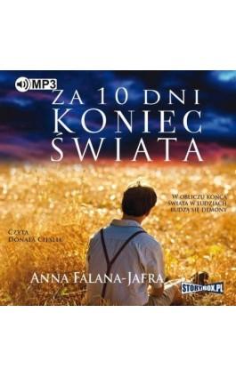 Za 10 dni koniec świata - Anna Falana-Jafra - Audiobook - 978-83-8146-214-3