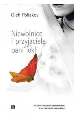 Niewolnice i przyjaciele pani Tekli - Oleh Poliakov - Ebook - 9788365554451