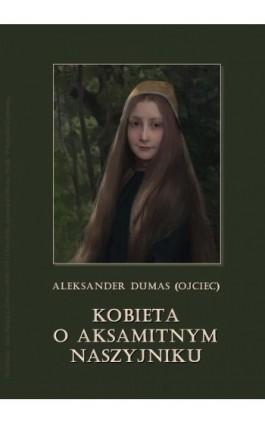 Kobieta o aksamitnym naszyjniku - Aleksander Dumas - Audiobook - 978-83-7950-765-8