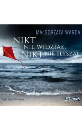 Nikt nie widział, nikt nie słyszał - Małgorzata Warda - Audiobook - 978-83-8194-055-9