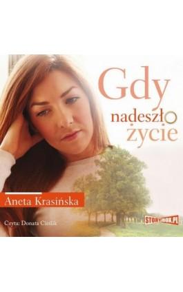 Gdy nadeszło życie - Aneta Krasińska - Audiobook - 978-83-8194-065-8