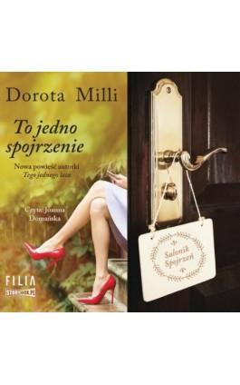 To jedno spojrzenie - Dorota Milli - Audiobook - 978-83-8194-053-5
