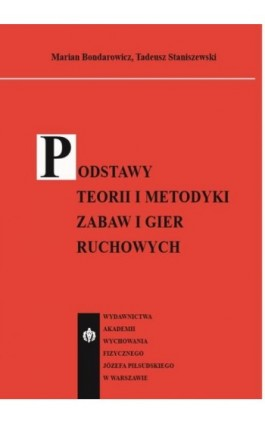Podstawy teorii i metodyki zabaw i gier ruchowych - Marian Bondarowicz - Ebook - 978-83-61830-61-0