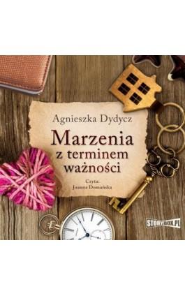 Marzenia z terminem ważności - Agnieszka Dydycz - Audiobook - 978-83-8194-146-4