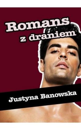 Romans z draniem - Justyna Banowska - Ebook - 978-83-7859-406-2