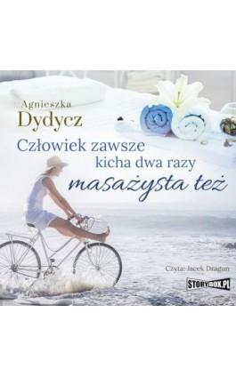 Człowiek zawsze kicha dwa razy. Masażysta też - Agnieszka Dydycz - Audiobook - 978-83-8194-245-4