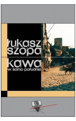 Kawa w samo południe - Łukasz Szopa - Ebook - 978-83-66180-93-2
