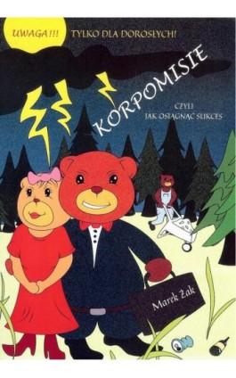 Korpomisie - Marek Żak - Ebook - 978-83-66070-39-4