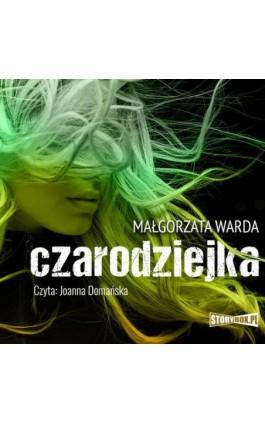 Czarodziejka - Małgorzata Warda - Audiobook - 978-83-8194-097-9
