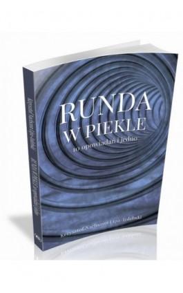 Runda w piekle - Krzysztof Nachszon Lipa-Izdebski - Ebook - 978-83-62993-55-0