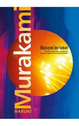 Mężczyźni bez kobiet - Haruki Murakami - Ebook - 978-83-287-1507-3