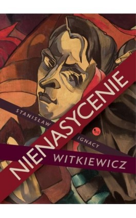 Nienasycenie - Stanislaw Ignacy Witkiewicz - Ebook - 978-83-7779-570-5