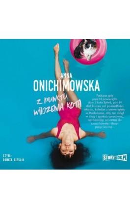 Z punktu widzenia kota - Anna Onichimowska - Audiobook - 978-83-8194-282-9