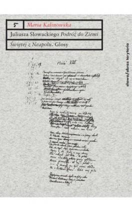 """Juliusza Słowackiego """"Podróż do Ziemi Świętej z Neapolu"""" - Maria Kalinowska - Ebook - 978-83-7453-409-3"""