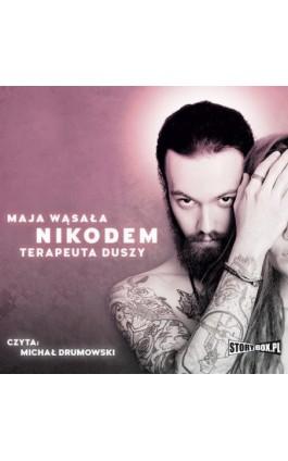 Nikodem. Terapeuta duszy - Maja Wąsała - Audiobook - 978-83-8194-347-5