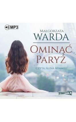 Ominąć Paryż - Małgorzata Warda - Audiobook - 978-83-8146-373-7