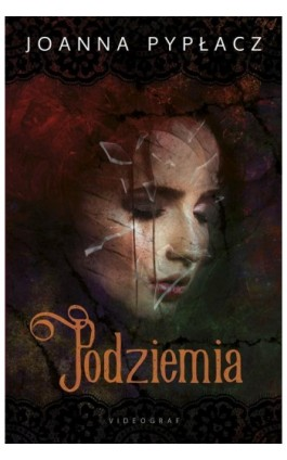 Podziemia - Joanna Pypłacz - Ebook - 978-83-7835-722-3