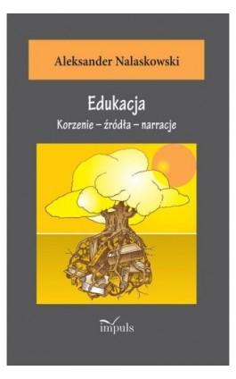 Edukacja - Aleksander Nalaskowski - Ebook - 978-83-8095-304-8