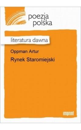 Rynek Staromiejski - Artur Oppman - Ebook - 978-83-270-2580-7