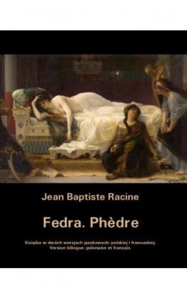 Fedra. Phèdre - Jean Baptiste Racine - Ebook - 978-83-7950-537-1