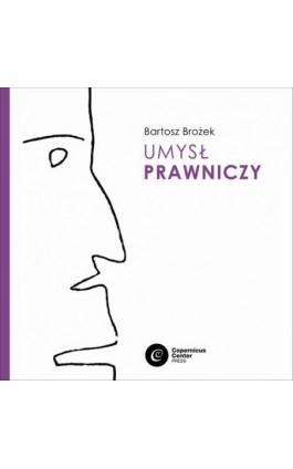 Umysł prawniczy - Bartosz Brożek - Audiobook - 978-83-7886-510-0