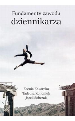 Fundamenty zawodu dziennikarza - autor zbiorowy - Ebook - 978-83-66353-26-8