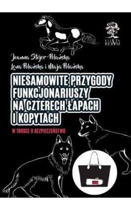 Niezwykłe przygody funkcjonariuszy na czterech łapach i kopytach cz. II - Joanna Stojer-Polańska - Ebook - 978-83-66353-20-6