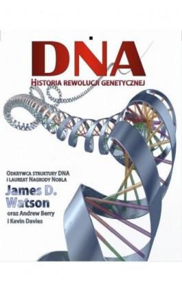 DNA Historia rewolucji genetycznej - James Watson - Ebook - 978-83-61710-70-7