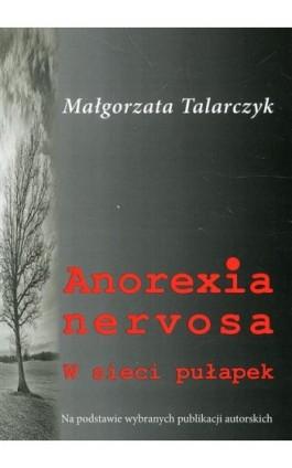 Anorexia nervosa - Małgorzata Talarczyk - Ebook - 978-83-65697-73-8