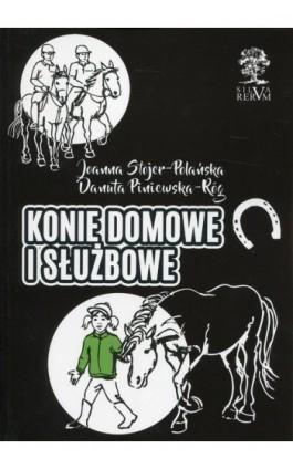 Konie domowe i służbowe - Joanna Stojer-Polańska - Ebook - 978-83-65697-55-4