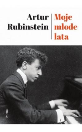 Moje młode lata - Rubinstein Artur - Ebook - 978-83-953999-3-0