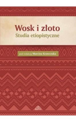 Wosk i złoto - Ebook - 9788380172142