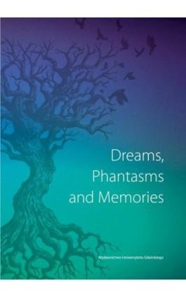 Dreams Phantasms and Memories - Ebook - 978-83-7865-865-8