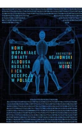Nowe wspaniałe światy Aldousa Huxleya i ich recepcja w Polsce - Krzysztof Hejwowski - Ebook - 978-83-235-3992-6