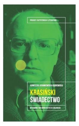 Krasiński Świadectwo - Agnieszka Kramkowska-Dąbrowska - Ebook - 978-83-8142-708-1