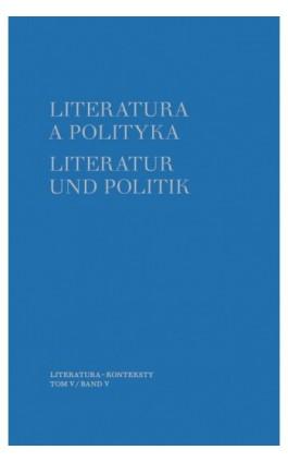 Literatura a polityka. Literatur und Politik. Tom 5 - Ebook - 978-83-235-4369-5