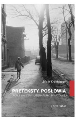 Preteksty posłowia - Jakub Kornhauser - Ebook - 978-83-242-6441-4