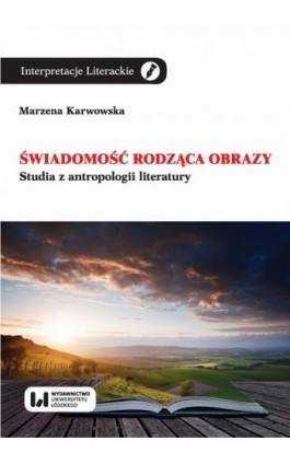 Świadomość rodząca obrazy - Marzena Karwowska - Ebook - 978-83-8142-742-5