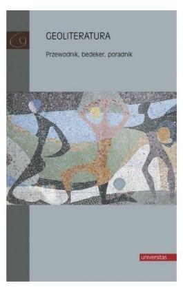 Geoliteratura. Przewodnik, bedeker, poradnik - Sławomir Iwasiów - Ebook - 978-83-242-6425-4