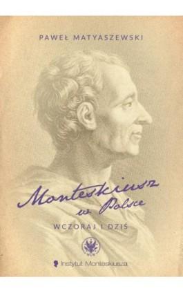 Monteskiusz w Polsce - Paweł Matyaszewski - Ebook - 978-83-235-3579-9