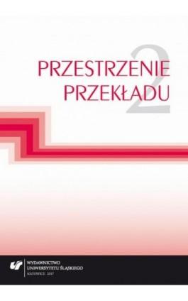 Przestrzenie przekładu T. 2 - Ebook - 978-83-226-3128-7