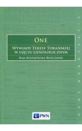 One Wywiady Teresy Torańskiej w ujęciu genologicznym - Kaja Rostkowska-Biszczanik - Ebook - 978-83-01-20378-8