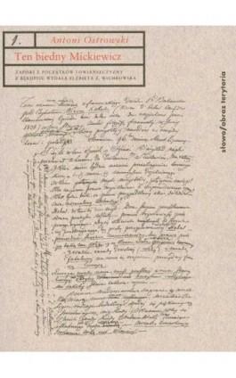 Ten biedny Mickiewicz - Antoni Ostrowski - Ebook - 978-83-7453-374-4