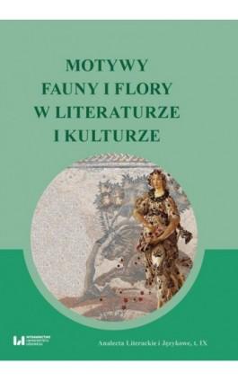 Motywy fauny i flory w literaturze i kulturze - Ebook - 978-83-8142-193-5