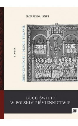 Duch Święty w polskim piśmiennictwie - Ebook - 978-83-7455-549-4