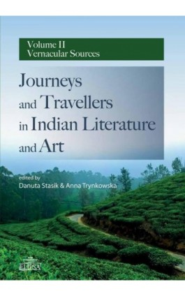 Journeys and Travellers in Indian Literature and Art Volume II Vernacular Sources - Ebook - 978-83-8017-208-1